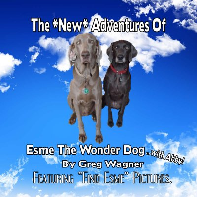 The *NEW* Adventures Of Esme The Wonder Dog...with Abby